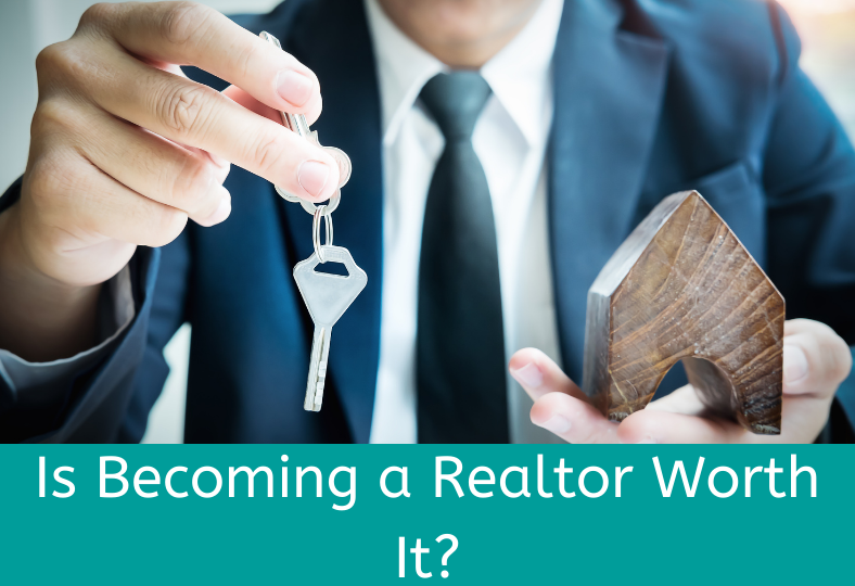 Is Becoming a Realtor Worth It?
